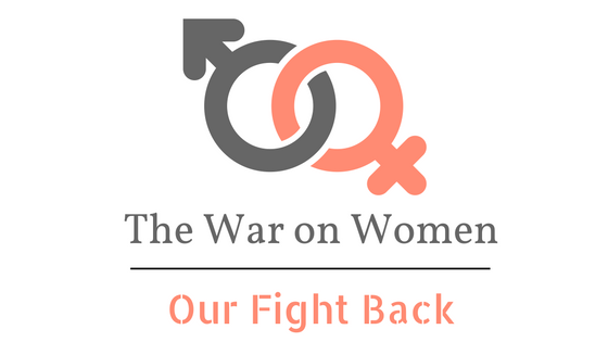 The War on Women- Our Fight Back